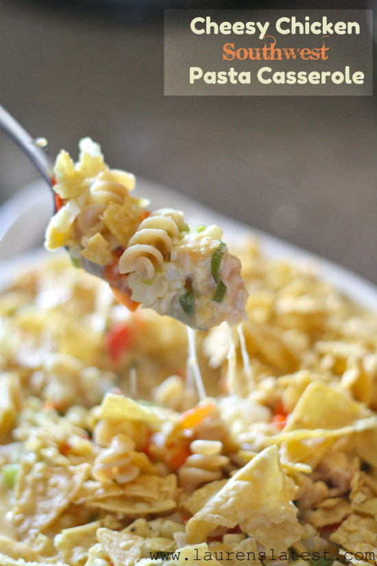 Cheesy Chicken Southwest Pasta Casserole 1
