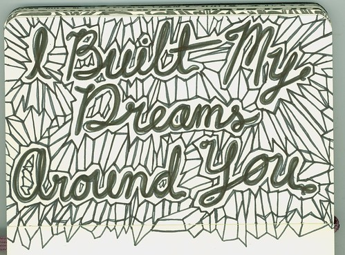 I built my dreams around you Moleskine 61