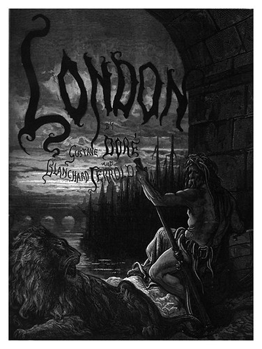 001-portada-London A Pilgrimage 1890- Blanchard Jerrold y Gustave Doré- © Tufts Digital Library