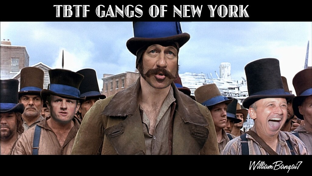 TBTF GANGS OF NEW YORK
