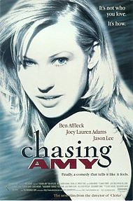"Movie poster for ""Chasing Amy."" A blonde woman faces front with her chin over her shoulder. Written over her shoulder are the names of Ben Affleck, Joey Lauren Adams and Jason Lee. The title is in the center, below Lee's name. In the top right corner is the tagline, ""It's not who you love. It's how."" Below the title is illegibly small text. The coloring is blue-tinted with bright white highlights."