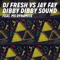 DJ Fresh & Jay Fay – Dibby Dibby Sound feat. Ms. Dynamite