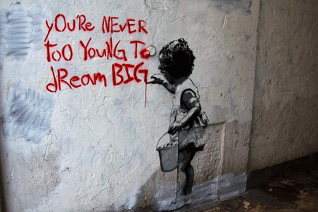 You Re Never Too Young To Dream Big By Mr Brainwash