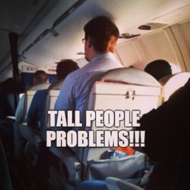 Tall People Problems Travel On Instagram