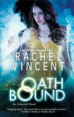 February 19th 2013 by Mira         Oath Bound (Unbound #3) by Rachel Vincent