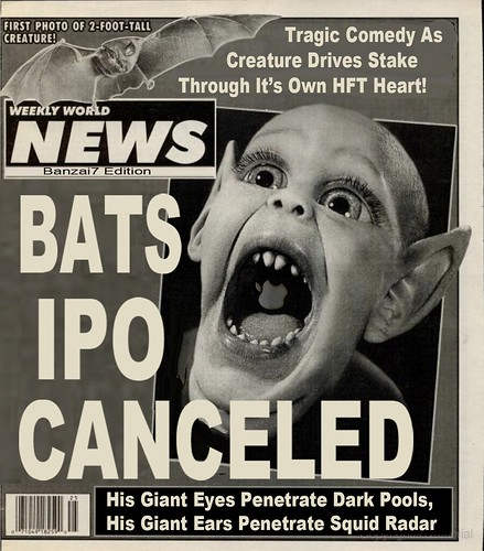 BATS IPO HEADLINE by Colonel Flick