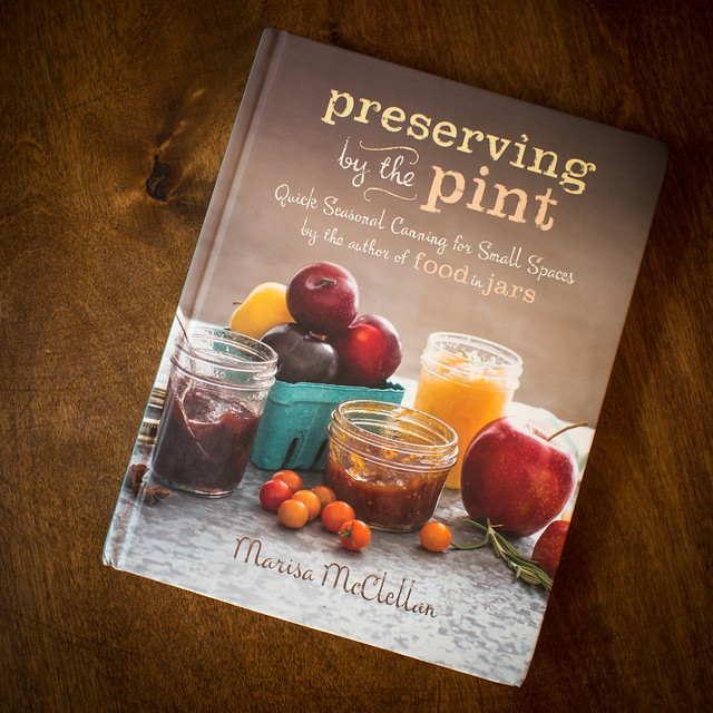 Book Review: Preserving by the Pint (Marisa McClellan) Marisa McClellan Food in Jars