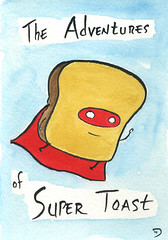 The Adventures of Super Toast