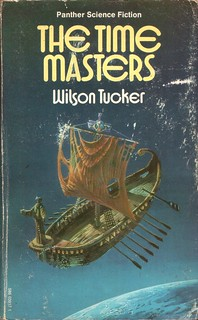 The Time Masters by Wilson Tucker. Sphere 1974. Cover artist Bruce Pennington