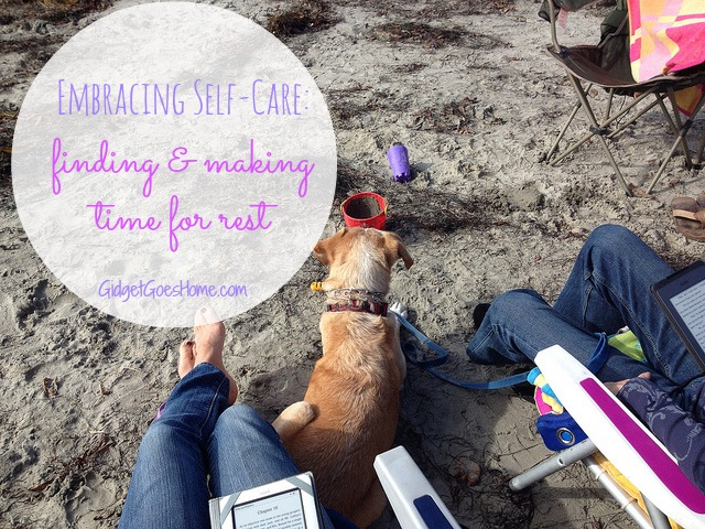 finding and making time for rest: part of the Embracing Self-Care series