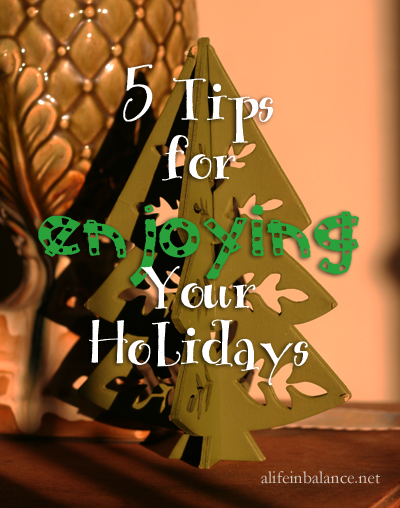 5 Tips for Enjoying the Holidays