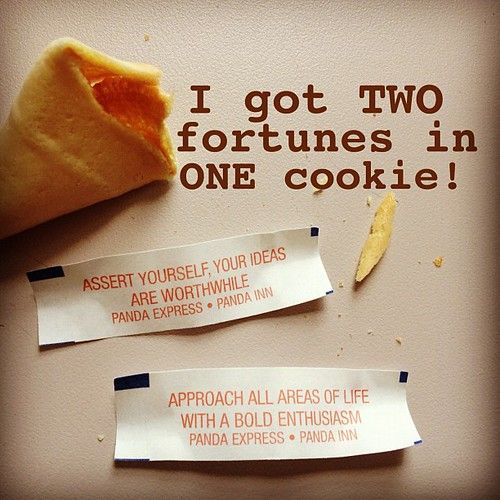 I got TWO fortunes in ONE cookie!