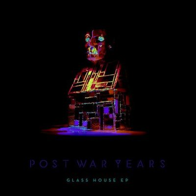 Post War Years - Glass House EP
