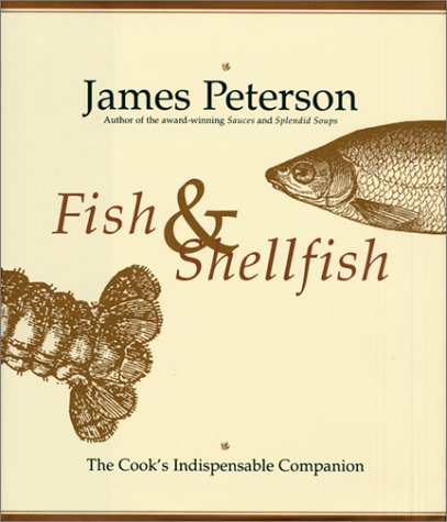 Fish & Shellfish by James Peterson