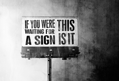if-you-were-waiting-for-a-sign