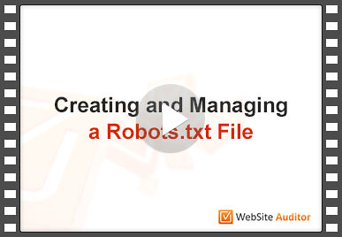 WebSite Auditor creates and manages robots.txt files