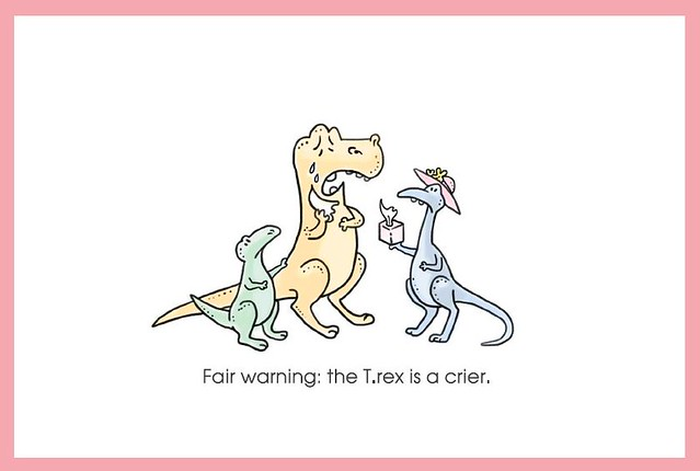 Fair warning: the T. rex is a crier.