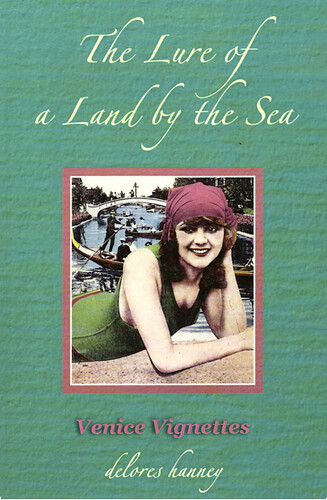 Delores Hanney: The Lure of a Land by the Sea: Venice Vignettes
