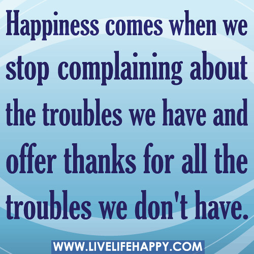 Stop Complaining And Be Thankful Quotes