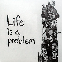 life-is-a-problem