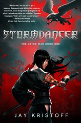 September 18th 2012 by Thomas Dunne Books              Stormdancer (The Lotus War #1) by Jay Kristoff