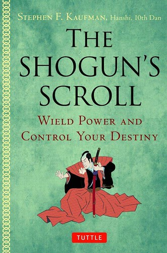 THE SHOGUN'S SCROLL BY STEPHEN F. KAUFMAN, PUBLISHED BY TUTTLE by roberthuffstutter