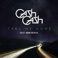 Cash Cash – Take Me Home feat. Bebe Rexha