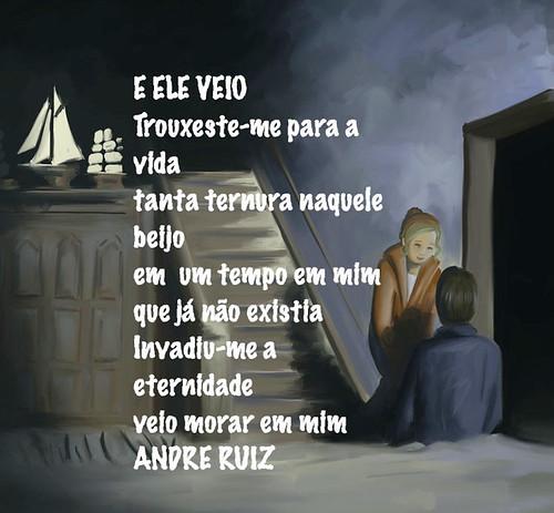 E ELE VEIO by amigos do poeta