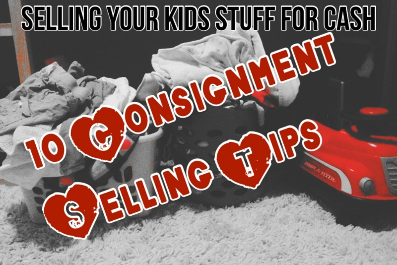 Selling your kids stuff 10 consignment selling tips