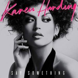 Karen Harding – Say Something