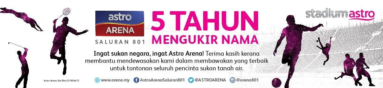 Astro Arena 5 Tahun Mengukir Nama