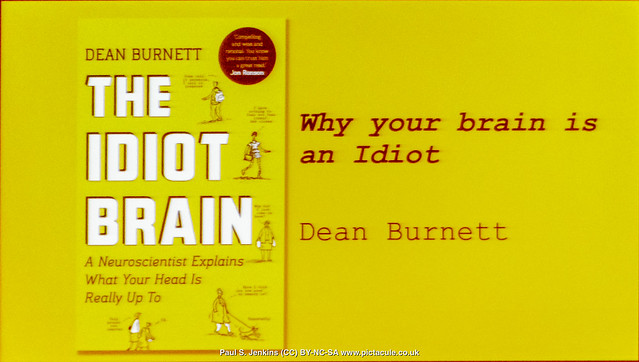 The Idiot Brain - with Dean Burnett at Winchester Skeptics, 26 May 2016