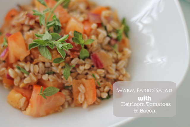 Warm Farro Salad with Heirloom Tomatoes and Bacon Recipe
