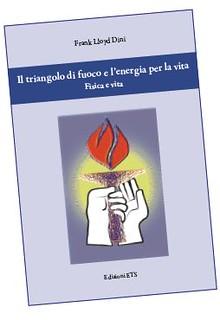 Il triangolo fuoco e l'energia per la vita Fisica e vita