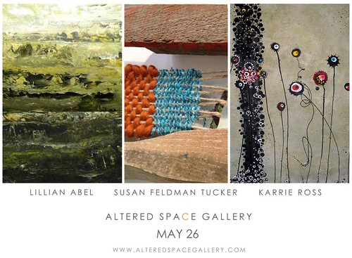 Altered Space Gallery: Lillian Abel, Susan Feldman and Karrie Ross