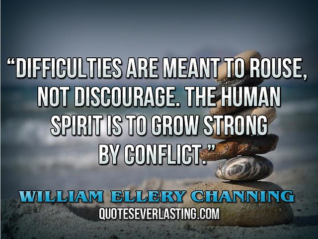 "Human Spirit Quotes Quotesgram: ""Difficulties Are Meant To Rouse, Not Discourage. The"