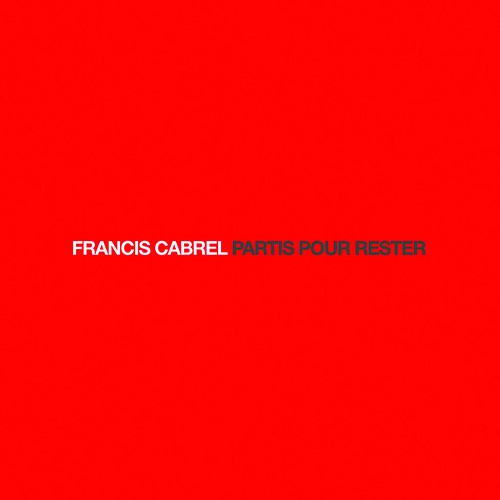 Francis cabrel partis pour rester - La cabane au fond du jardin paroles francis cabrel ...