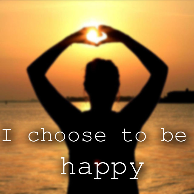 choosetobehappy