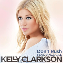 Kelly Clarkson – Don't Rush (feat. Vince Gill)