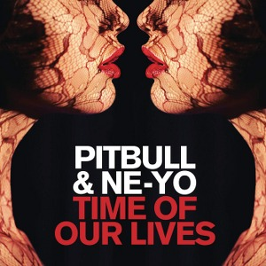 Pitbull & Ne-Yo – Time of Our Lives