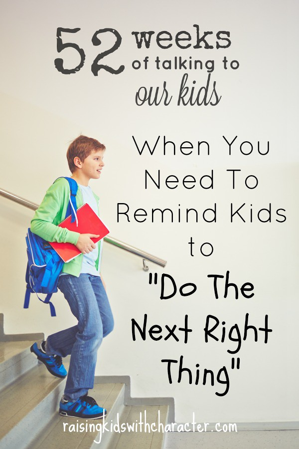 "52 Weeks of Talking to Our Kids: Reminding Kids to ""Do the Next Right Thing"""