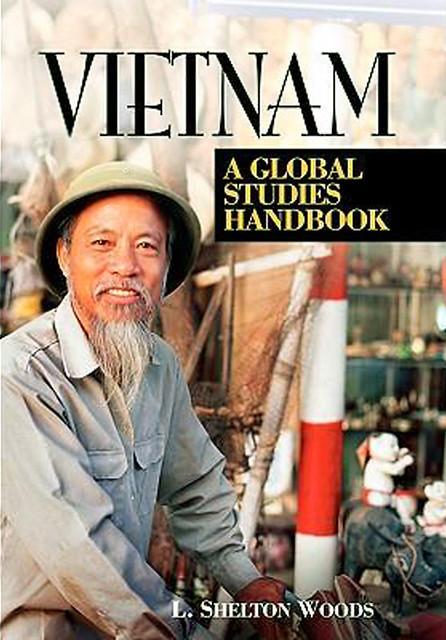 Vietnam: A Global Studies Handbook - by L. Shelton Woods (c2002)