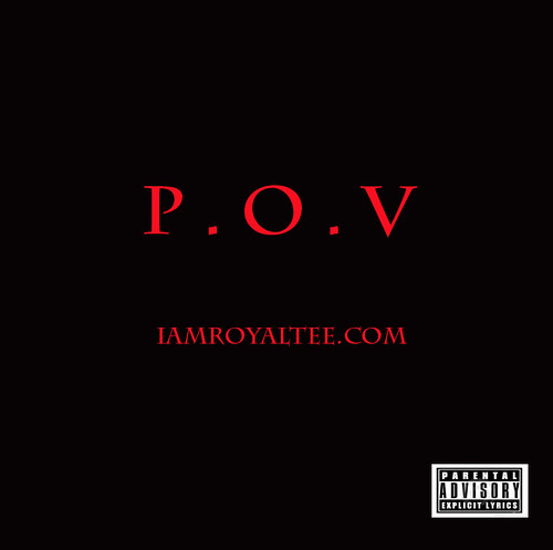 "Royal-Tee – ""P.O.V."" (Produced by Kenneth Cartel)"