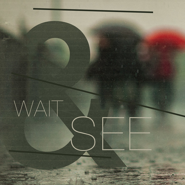 Wait and See | Flickr ...