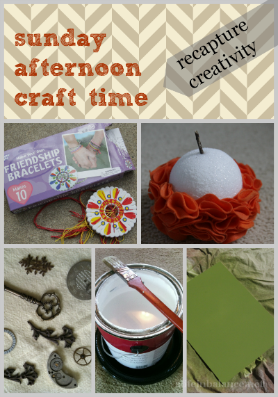 sunday afternoon craft time (recapturing creativity)