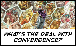 What's the deal with Convergence?