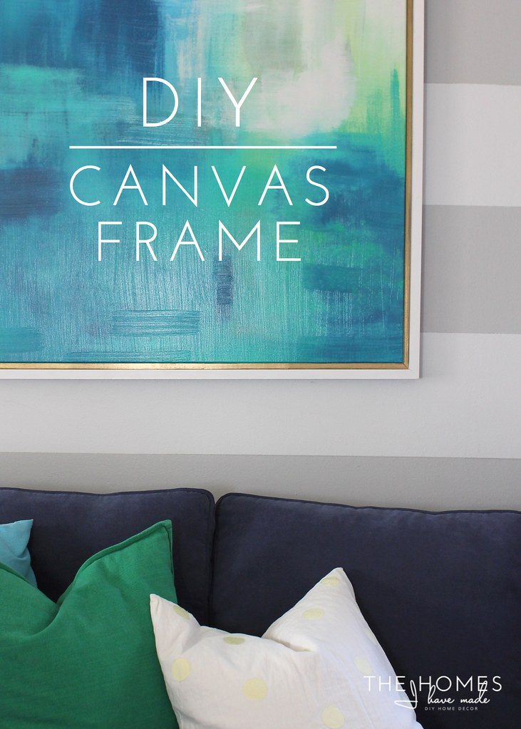 diy canvas frame the homes i have made