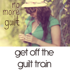 get off the guilt train