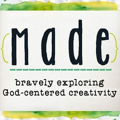 Made eCourse: Exploring God-Centered Creativity