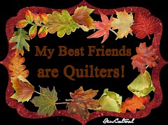 my best friends are quilters
